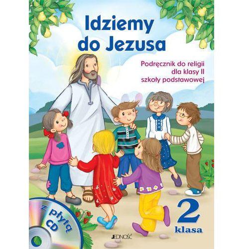 Idziemy do Jezusa. Klasa II Podręcznik do nauki religii (plus e-book na płycie CD) (9788376604831)