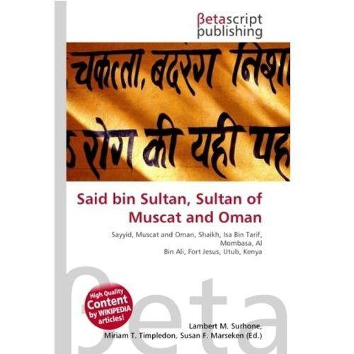 Said bin Sultan, Sultan of Muscat and Oman