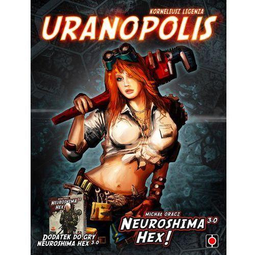 Neuroshima HEX 3.0 Uranopolis PL + druga gra w koszyku 10% TANIEJ!! (5902560380804)