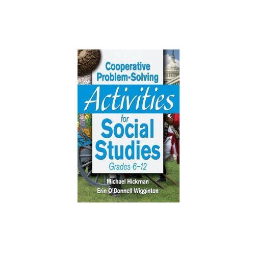 Cooperative Problem-Solving Activities for Social Studies Grades 6--12