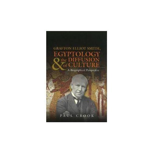Grafton Elliot Smith, Egyptology & the Diffusion of Culture