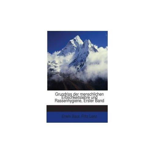 Grundriss Der Menschlichen Erblichkeitslehre Und Rassenhygiene, Volumes 1-2... (9781271563166)