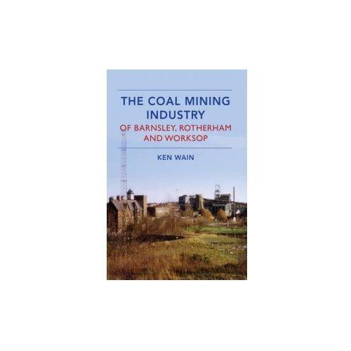 Coal Mining Industry of Barnsley, Rotherham and Nottingham