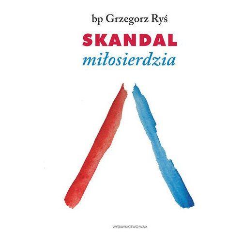 Skandal miłosierdzia - Wysyłka od 3,99 (opr. miękka)