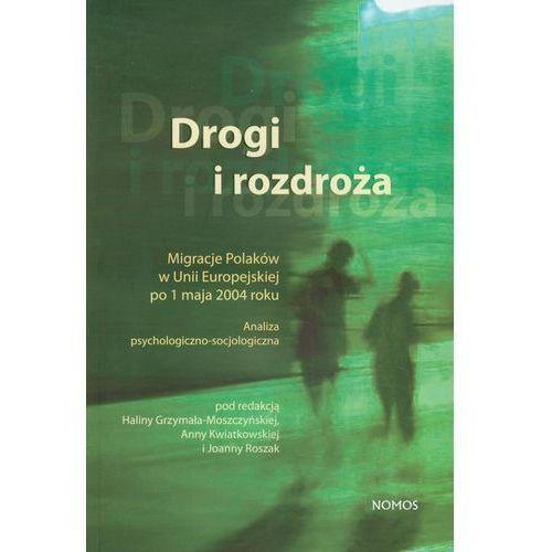 Drogi i rozdroża - Halina Grzymała-Moszczyńska, Anna Kwiatkowska, Joanna Roszak