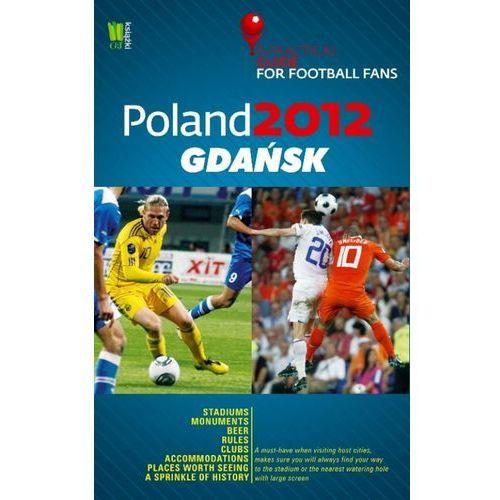 Poland 2012 Gdańsk A Practical Guide for Football Fans, oprawa miękka