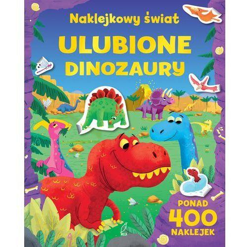 Ulubione dinozaury. Naklejkowy świat - Opracowanie zbiorowe (9788328037977)