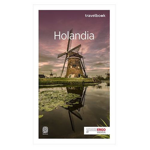 Holandia Travelbook Wydanie 1. Darmowy odbiór w niemal 100 księgarniach!, Bezdroża