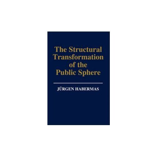 Structural Transformation of the Public Sphere - an Inquiry