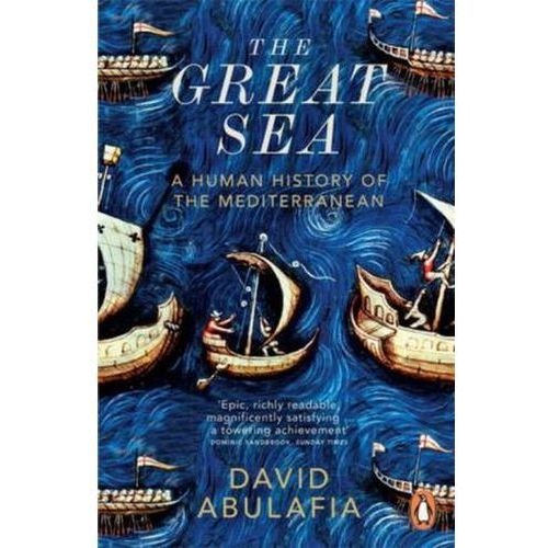 The Great Sea : A Human History Of The Mediterranean (9780141977164)