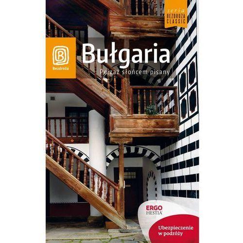 Bezdroża CLASSIC Bułgaria Pejzaż słońcem pisany Wyd 6 (Bezdroża)