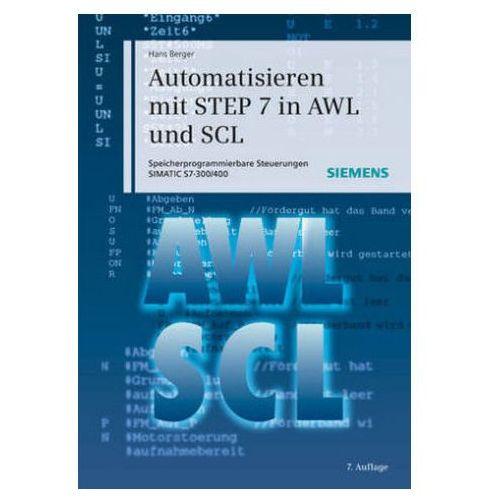 Automatisieren mit STEP 7 in AWL und SCL Speicherprogrammierbare Steuerungen SIMATIC S7-300/400