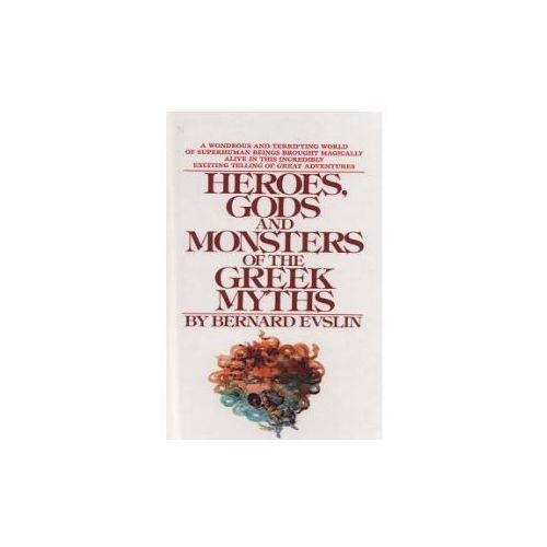 Heroes, Gods, and Monsters of the Greekmyths
