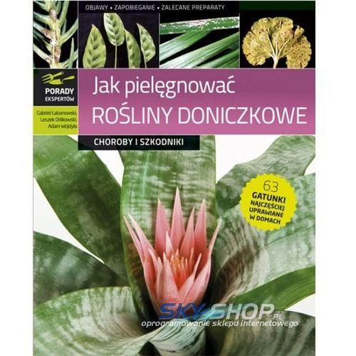Jak pielęgnować rośliny doniczkowe (9788370737405)