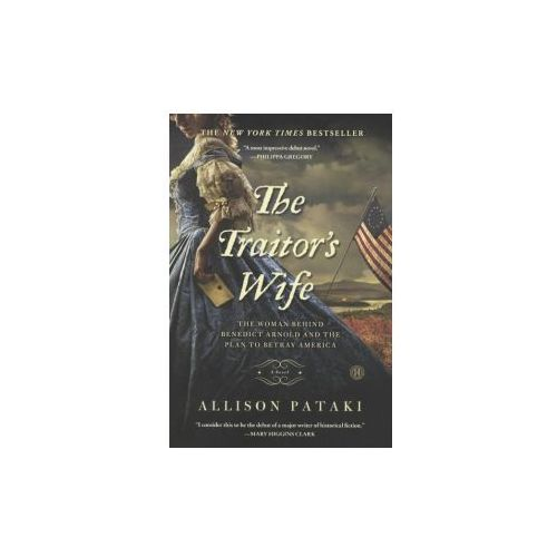 The Traitor's Wife: The Woman Behind Benedict Arnold and the Plan to Betray America (9780606366625)