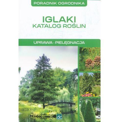 Iglaki Katalog roślin Uprawa Pielęgnacja, Michał Mazik
