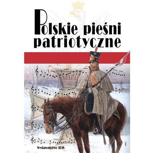 Polskie pieśni patriotyczne - Jeśli zamówisz do 14:00, wyślemy tego samego dnia. Dostawa, już od 4,90 zł. (9788365875167)