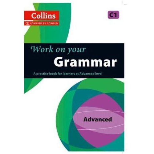 Collins Work on Your Grammar - Advanced (C1) (2013) - OKAZJE