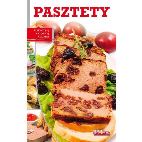 Dobra kuchnia Pasztety, Czarkowska Iwona , DRAGON  Porównywarka w INTERIA PL   -> Kuchnia Dla Dzieci Czarkowska Iwona Chomikuj