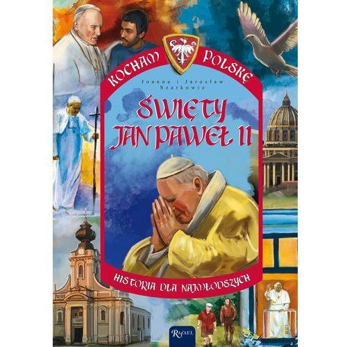 Kocham Polskę. Święty Jan Paweł II (32 str.)