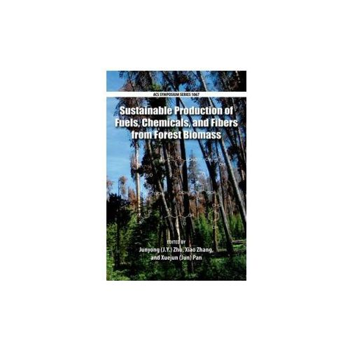 Sustainable Production of Fuels, Chemicals, and Fibers from Forest Biomass (9780841226432)