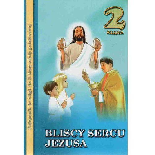Bliscy sercu Jezusa 2. Podręcznik do nauki religii dla klasy 2 szkoły podstawowej (2019)