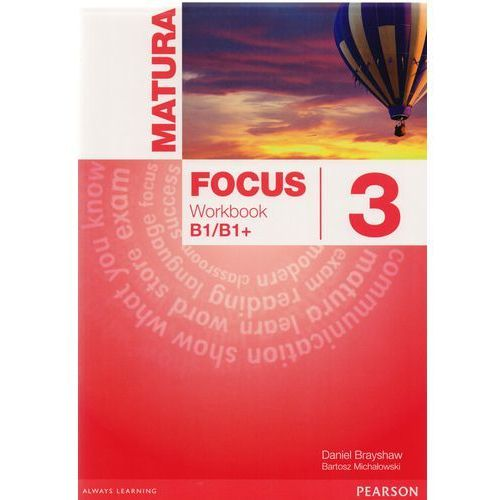 Matura Focus 3 B1/B1+. Ćwiczenia (136 str.)