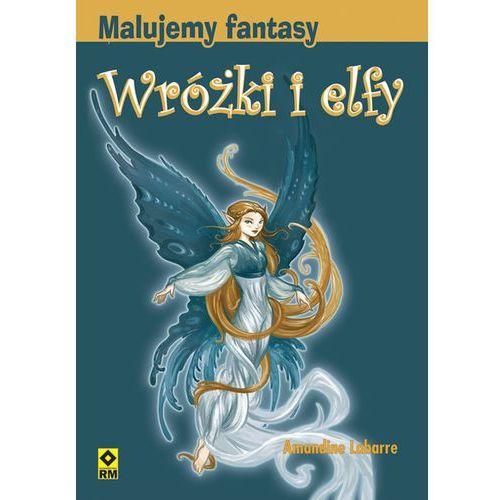 Malujemy fantasy Wróżki i elfy (ISBN 9788372437068)