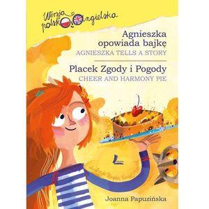 Agnieszka opowiada bajkę / Placek Zgody i Pogody. Wersja polsko-angielska, LITERATURA