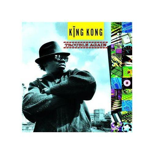 King Kong - Trouble Again - sprawdź w wybranym sklepie