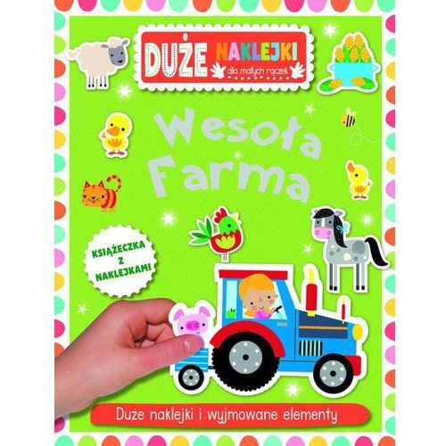 Duże naklejki dla małych rączek - wesoła farma - marki Praca zbiorowa