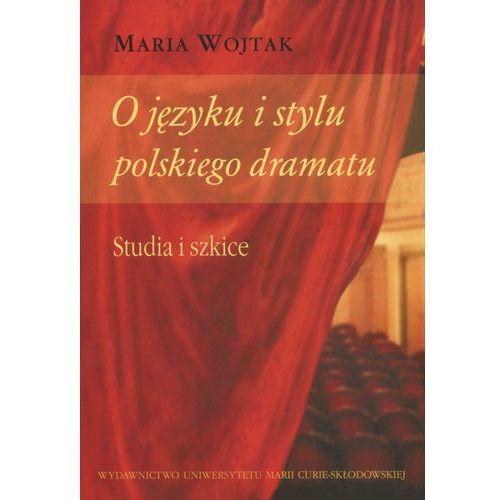 O języku i stylu polskiego dramatu Studia i szkice (284 str.)