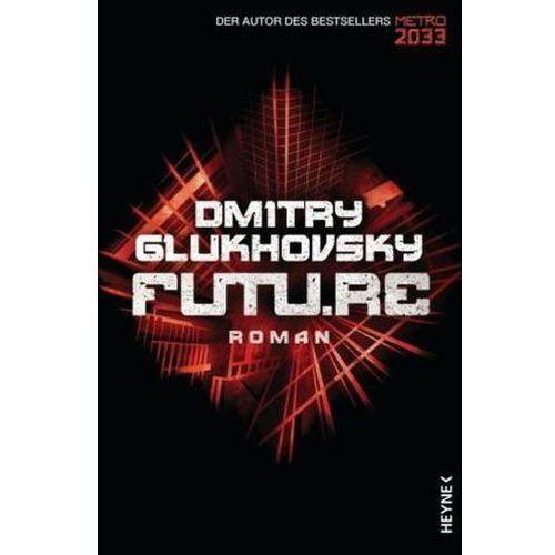 Dmitry Glukhovsky, M. David Drevs - Future, Glukhovsky, Dmitry