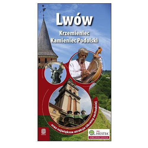 Lwów, Krzemieniec I Kamieniec Podolski Oraz Największe Atrakcje Ukrainy Zachodniej. Wydanie 1 (ilość stron 252)