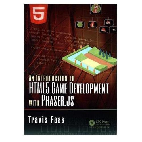 Introduction to HTML5 Game Development with Phaser (9781138921849)