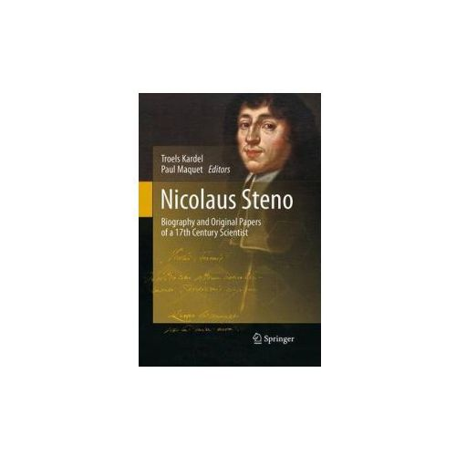 Nicolaus Steno: Biography and Original Papers of a 17th Century Scientist