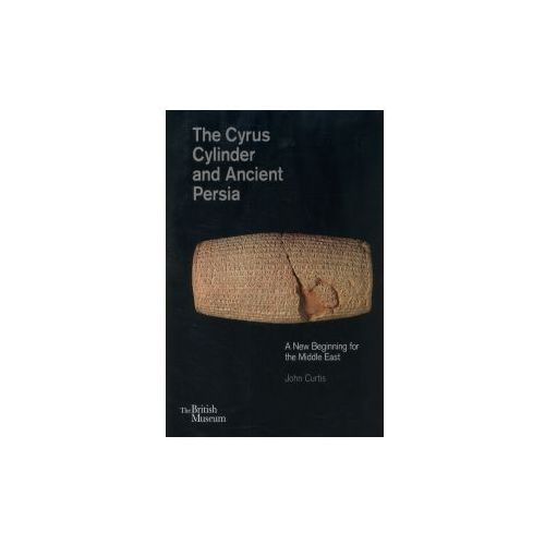 Cyrus Cylinder and Ancient Persia (9780714111872)