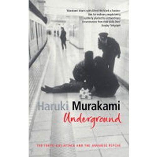 Underground The Tokio Gas Attack And Japanese Psyche, Haruki Murakami