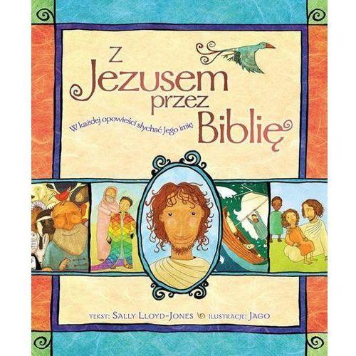 Z Jezusem przez Biblię. W każdej opowieści słychać Jego imię - Sally Lloyd-Jones (352 str.) - OKAZJE