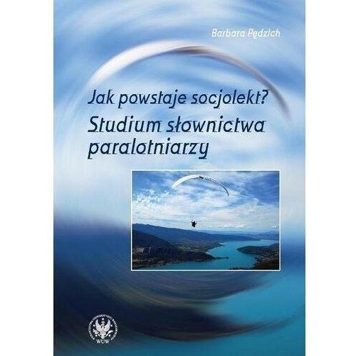 Jak powstaje socjolekt Studium słownictwa paralotniarzy (2012)