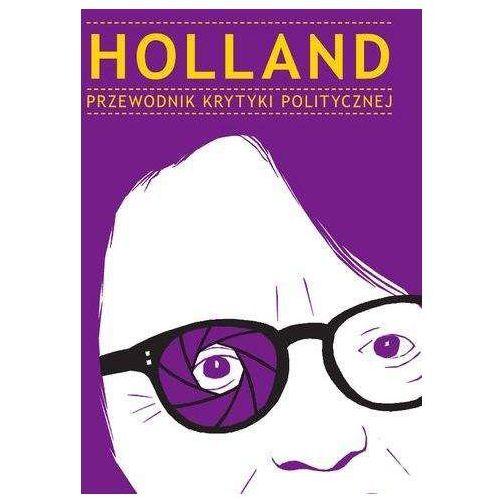 Holland Przewodnik Krytyki Politycznej - Praca zbiorowa, praca zbiorowa