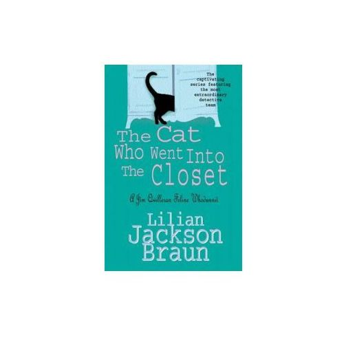 Cat Who Went Into the Closet (The Cat Who... Mysteries, Book 15)