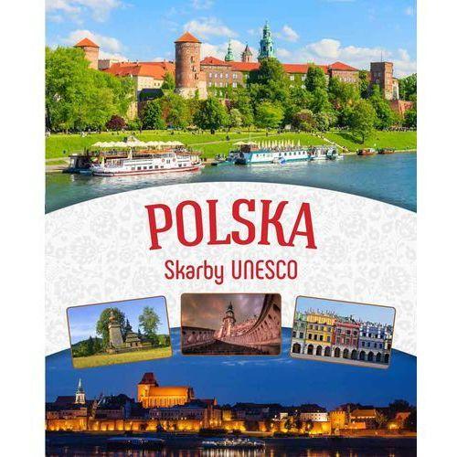 Polska Skarby UNESCO - Dostawa 0 zł, praca zbiorowa