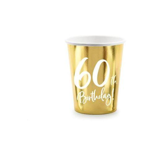 Party deco Kubeczki na sześćdziesiąte urodziny 60h birthday! złote - 220 ml - 6 szt.