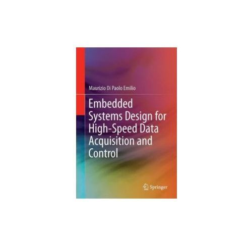 Embedded Systems Design for High-Speed Data Acquisition and Control (9783319068640)