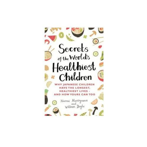 Secrets of the World's Healthiest Children (9780349407487)