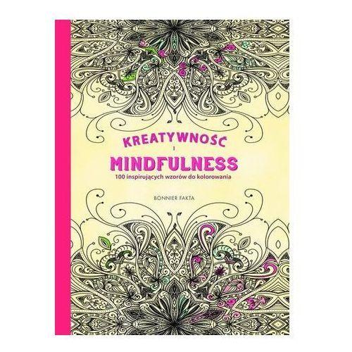 Kreatywność i Mindfulness. 100 inspirujących wzorów do kolorowania Praca zbiorowa