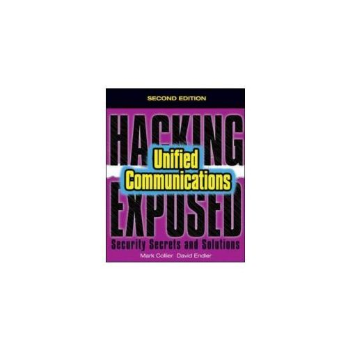 Hacking Exposed Unified Communications and Voip Security Secrets and Solutions