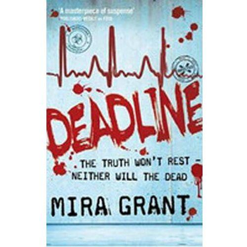 Deadline, Grant, Mira