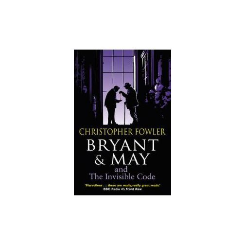 Bryant & May and the Invisible Code, Fowler, Christopher